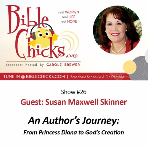 An Author's Journey: From Princess Diana to God's Creation with Guest: Susan Maxwell Skinner