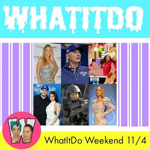 WhatItDo Weekend 11/4