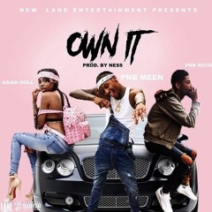 PNB Meen - Own It ft PNB Rock & Asian Doll [Prod By Ness] 741 Hz