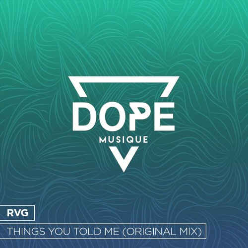 RVG - Things You Told Me (Original Mix) [Free Download]