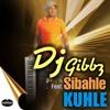 Dj Gibbz Feat. Sibahle - Kuhle (Radio Edit)