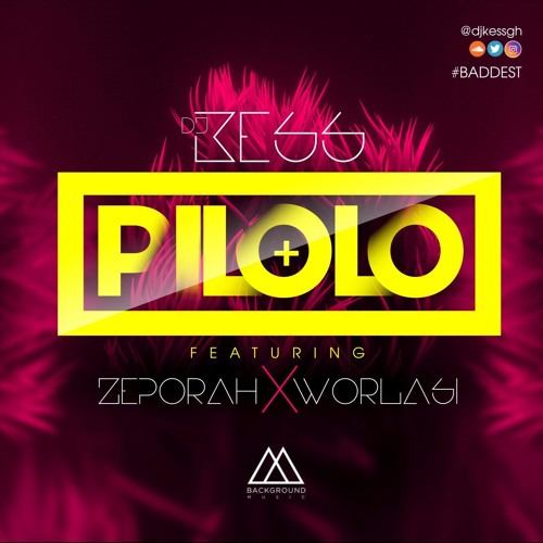 Pilolo - Dj Kess ft Zepora & Worlasi (produced by Dj Kess)