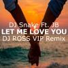 Dj Snake X JB - Let Me Love You ( DJ ROSS VIP REMIX)|Free Download|
