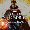 Dr.Strange Spoilercast and future of the Marvel Cinematic Universe