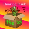 Thinking Inside the Box Podcast: Episode 3