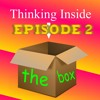 Thinking Inside the Box Podcast: Episode 2