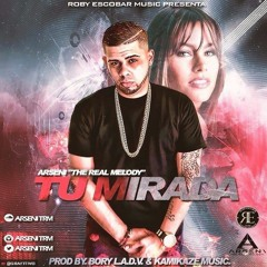 Arseni - Tu Mirada (Prod By. Bory & Kamikaze Music)Roby Escobar Music.