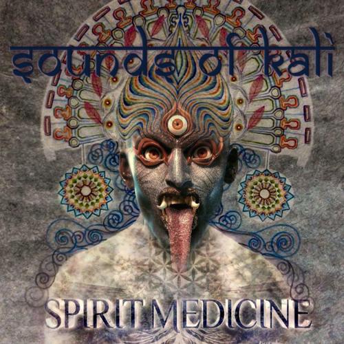 Spirit Medicine - Sounds of Kali