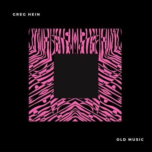 Old Greg Hein Songs (R&