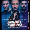 Wajah Tum Ho Full Song