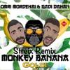 Gadi Dahan & Omri Mordehai - Monkey Banana (Streix Psytrance Remix)