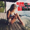 SLOW LIFE02 special music by DJBENJO