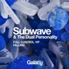 Subwave & The Dual Personality - Full Control VIP