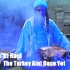 01 - DJ Hard - The Turkey Aint Done Yet