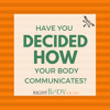 Have You Decided How Your Body Communicates?