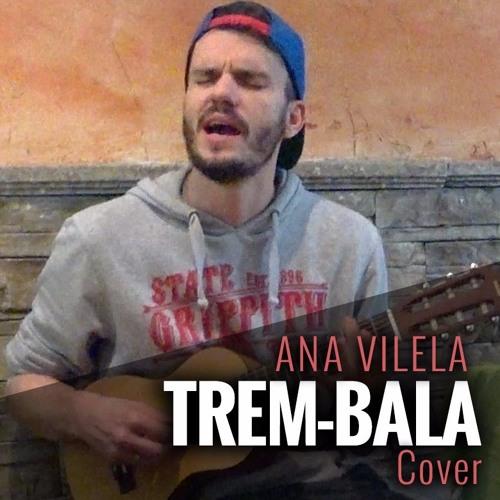 Baixar Ana Vilela - Trem-Bala (Cover)