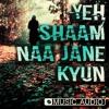 YEH SHAM    Hindi