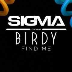Sigma ft Birdy - Find Me