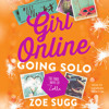 GIRL ONLINE: GOING SOLO Audiobook Excerpt