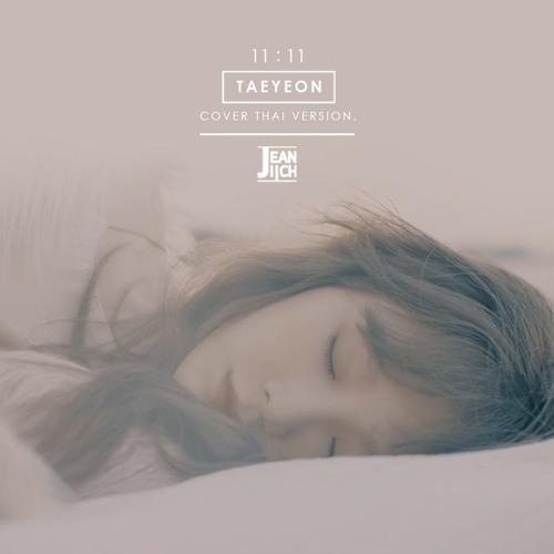 태연 (TAEYEON) - 11 - 11 Thaiver  l Cover By Jeaniich by