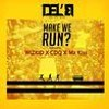 Del'B ft. Wizkid x Mz Kiss & CDQ – Make We Run? Part2 Udeytry.com Mp3 music download