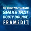 50 Cent Vs Tujamo - Shake That Booty Bounce (FRAME Edit)