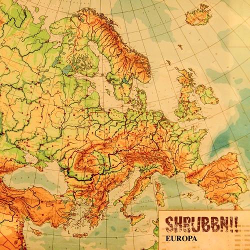 SHRUBBN!! - EUROPA (Album Preview)