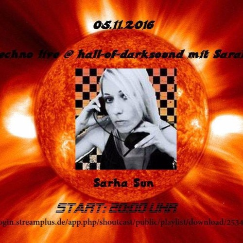 Sarah Sun live am 5.Nov2016 @ Hall - Of - Darksound Live - Stream