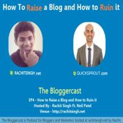 TBC EP4 : How to Raise a Blog ft. Neil Patel