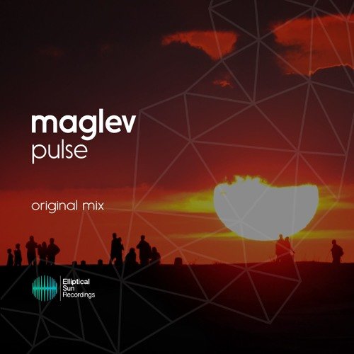 Maglev - Pulse ( Original Mix ) OUT NOW