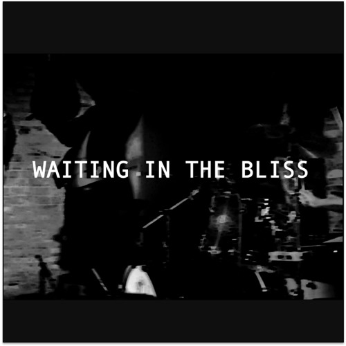 Waiting In The Bliss