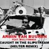 Armin van Buuren feat. BullySongs - Caught In The Slipstream (Helter Remix) [PRE...