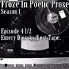 UNCUT, UNCENSORED Froze In Poetic Prose Season 1 Episode 4 1/2 Emery Diercks LOST TAPE