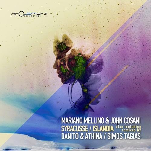 Mariano Mellino & John Cosani - Syracusse / Islandia (incl. Danito & Athina, Simos Tagias remixes)
