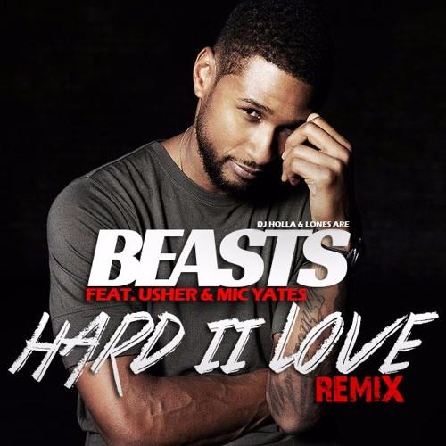 BEASTS feat. Usher & Mic Yates - Hard II Love (Remix)(PITCHED)