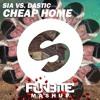 Sia vs. Dastic - Cheap Home (Funbite Mashup)