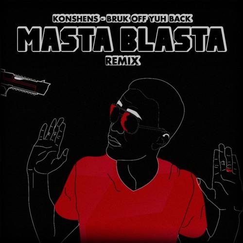 Konshens - Bruk Off Yuh Back (Masta Blasta Remix)