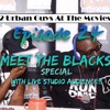 2 Urban Guys At The Movies Episode 24: Meet The Blacks Special