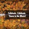 """Celebrate, Celebrate, Dance to the Music!"""