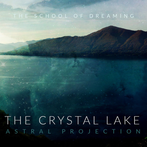 THE CRYSTAL LAKE // Guided Astral Projection by with love from space