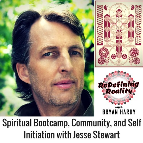 Spiritual Bootcamp, Community, and Self Initiation with Jesse Stewart - Ep. 9