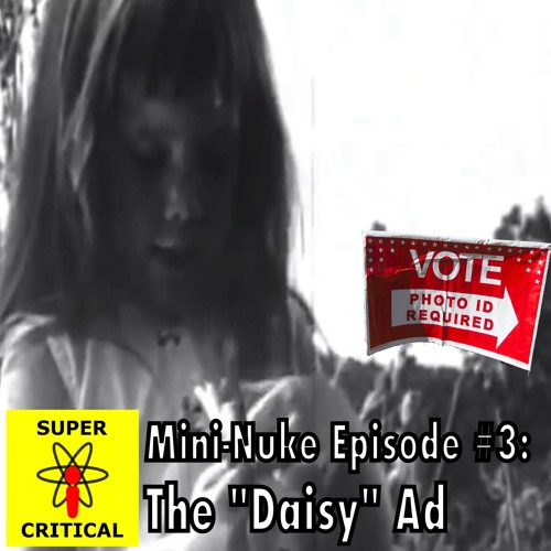 "Mini-Nuke 3: The ""Daisy"" Ad"