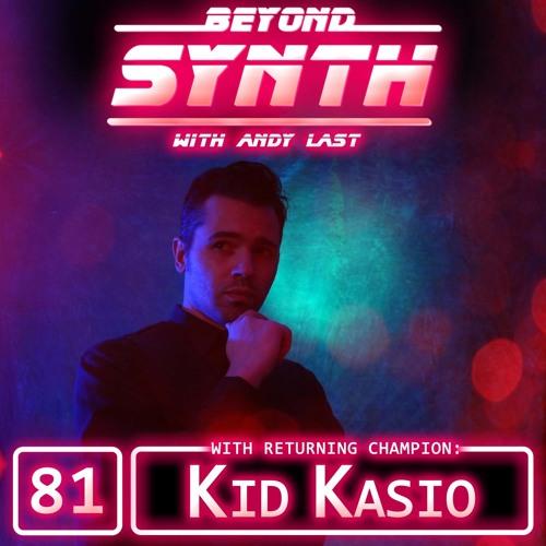 Beyond Synth - 81 - Kid Kasio