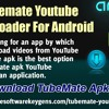 TubeMate YouTube downloader for android