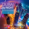 DUBAI By NIGHT vol 2 Electronic Chill Out & Deep