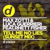 Max Zotti & Luca Guerrieri Feat. Rhett Fisher - Tell Me No Lies (Sunset Edit) [OUT NOW]