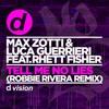 Max Zotti & Luca Guerrieri Feat. Rhett Fisher - Tell Me No Lies (Robbie Rivera Remix) [OUT NOW]
