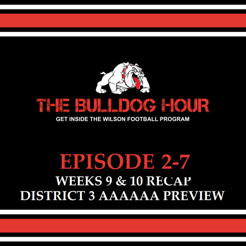 The Bulldog Hour, Episode 2-7: 2016 Weeks 9/10 Recap and District 3 AAAAAA Playoff Preview