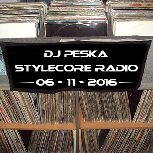 Dj Peska @ Stylecore Radio (06/11/2016)