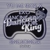 Exo And Yu Jae Seok Dancing King [nightcore] Mp3